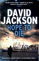 Hope To Die : ...