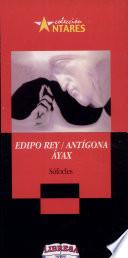 EDIPO REY ANTIGONA AYAX  2a  ed
