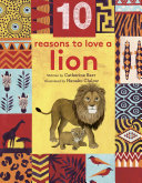 10 Reasons to Love… a Lion