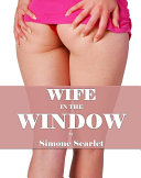 Wife in the Window  Cheating Wife  Stuck  Spanking  Reluctant  Humiliation