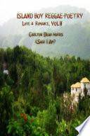 ISLAND BOY REGGAE-POETRY Love & Romance, VOL II