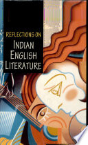 Reflections On Indian English Literature : english literature that are wide ranging in...