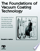 The Foundations Of Vacuum Coating Technology book