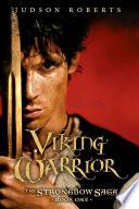 The Strongbow Saga  Book One  Viking Warrior