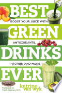 Best Green Drinks Ever  Boost Your Juice with Protein  Antioxidants and More  Best Ever