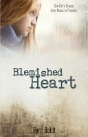 download ebook blemished heart: one girl's escape from abuse to freedom pdf epub