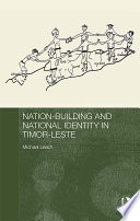 Nation Building and National Identity in Timor Leste