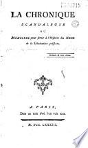 La Chronique scandaleuse ou Memoires pour servir à l'Histoire des moeurs de la génération présente... (par G. Imbert)