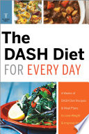 The Dash Diet For Every Day 4 Weeks Of Dash Diet Recipes Meal Plans To Lose Weight Improve Health
