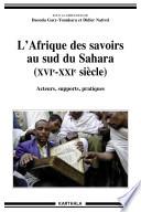 L'Afrique des savoirs au sud du Sahara, XVIe-XXIe siècle