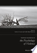 The Wiley Handbook On The Psychology Of Violence