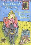 Pony Crazed Princess  11  Princess Ellie s Royal Jamboree
