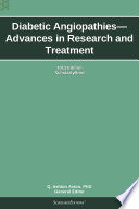 Diabetic Angiopathies   Advances in Research and Treatment  2013 Edition
