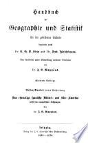 Handbuch der geographie und statistik für die gebildeten stände: bd., 1.abth. Handbuch der allgemeinen geographie und statistik