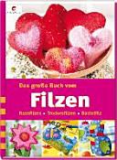 Das große Buch vom Filzen