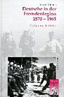 Deutsche in der Fremdenlegion 1870 1965
