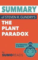 Summary of Steven R  Gundry s the Plant Paradox