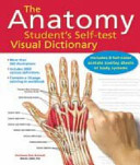The Anatomy Student s Self Test Visual Dictionary