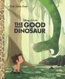 The Good Dinosaur Little Golden Book (Disney/Pixar The Good Dinosaur) Book