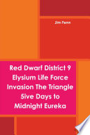 Red Dwarf District 9 Elysium Life Force Invasion The Triangle 5ive Days To Midnight Eureka