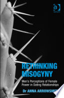 Rethinking Misogyny : and shows how men's behaviour is both defined...