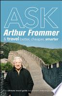 Ask Arthur Frommer And Travel Better, Cheaper, Smarter