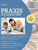 Praxis Core Academic Skills for Educators  5712  5722  5732  Study Guide