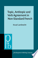 Topic, Antitopic, and Verb Agreement in Non-standard French