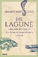 Die Lagune oder wie Aristoteles die Naturwissenschaften erfand