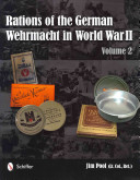Rations Of The German Wehrmacht In World War II : well-received rations of the german wehrmacht in world...