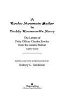 A Rocky Mountain Sailor in Teddy Roosevelt s Navy