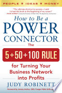 How to Be a Power Connector  The 5 50 100 Rule for Turning Your Business Network into Profits
