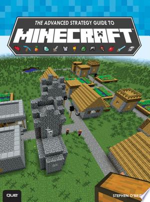 The Advanced Strategy Guide to Minecraft - ISBN:9780133900460