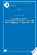 Die Rechtsanwalts-AG - eine juristisch-ökonomische Analyse unter Berücksichtigung des europäischen Rechts