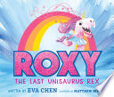 Roxy the Last Unisaurus Rex Book PDF