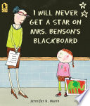 I Will Never Get a Star on Mrs  Benson s Blackboard