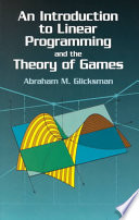 An Introduction To Linear Programming And The Theory Of Games