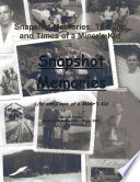 Snapshot Memories  The Life and Times of a Miner s Kid
