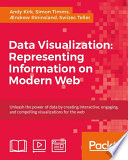 Ebook Data Visualization: Representing Information on Modern Web Epub Andy Kirk,Simon Timms,Ǯdrew Rininsland,Swizec Teller Apps Read Mobile