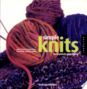 Simple Knits for Sophisticated Living: Quick-knit Projects from Beautiful, Chunky Yarns - ISBN:9781564969187