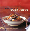 The Big Book Of Soups And Stews : and golden bread crumbs, the big...