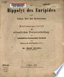Der Hippolyt des Euripides nach Anlage, Idee und Entwickelung