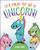 It s Okay to Be a Unicorn  Book PDF