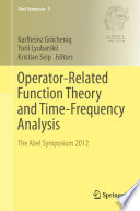 Operator Related Function Theory and Time Frequency Analysis