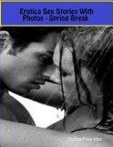 Erotica Sex Stories With Photos - Spring Break