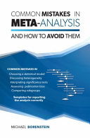 Common Mistakes in Meta-Analysis: And How to Avoid Them