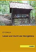 Leben und Zucht der Honigbiene