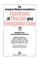 The American Medical Association S Handbook Of First Aid And Emergency Care