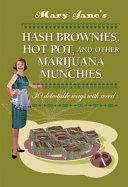 Mary Jane S Hash Brownies Hot Pot And Other Marijuana Munchies