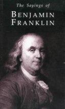 The Sayings of Benjamin Franklin